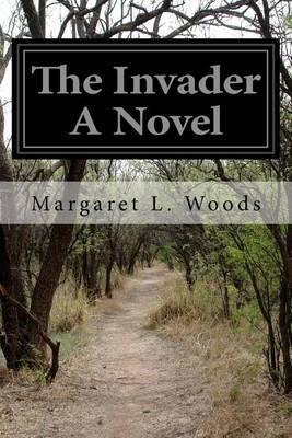 The Invader a Novel by Margaret L Woods