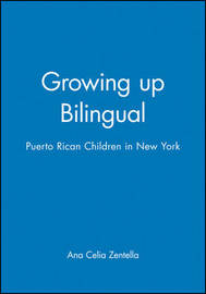 Growing up Bilingual by Ana Celia Zentella image
