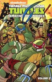 Teenage Mutant Ninja Turtles Amazing Adventures, Volume 2 by Peter DiCicco
