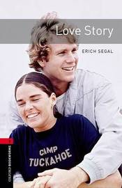 Oxford Bookworms Library: Level 3:: Love Story by Erich Segal