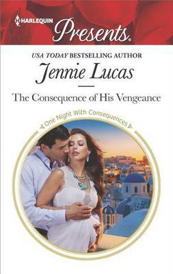 The Consequence of His Vengeance | Jennie Lucas Book | Buy Now | at