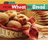 From Wheat to Bread by Stacy Taus-Bolstad