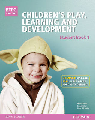BTEC Level 3 National Children's Play, Learning & Development Student Book 1 (Early Years Educator) by Penny Tassoni image