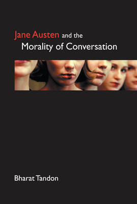 Jane Austen and the Morality of Conversation by Bharat Tandon image