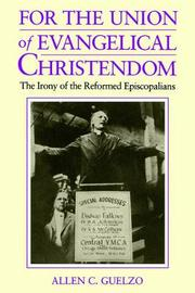 For the Union of Evangelical Christendom by Allen C Guelzo