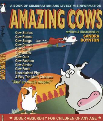 Amazing Cows Udder Absurdity by Sandra Boynton