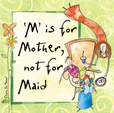 """M"" is for Mother, Not for Maid by to,Shop Born"