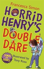Horrid Henry's Double Dare by Francesca Simon image