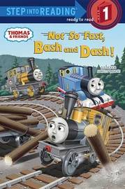 Not So Fast, Bash and Dash! by Wilbert Vere Awdry
