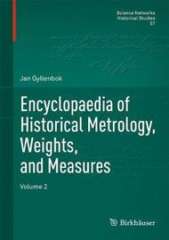 Encyclopaedia of Historical Metrology, Weights, and Measures by Jan Gyllenbok