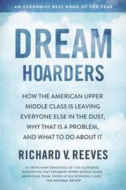 Dream Hoarders by Richard V Reeves