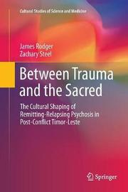 Between Trauma and the Sacred by James Rodger image