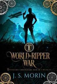World-Ripper War by J S Morin