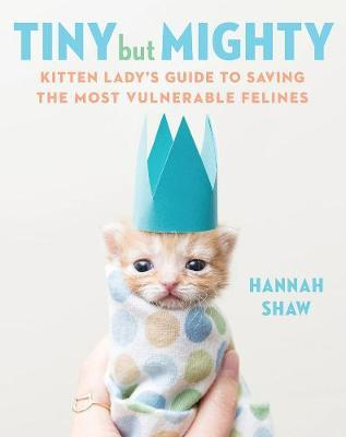 Tiny But Mighty by Hannah Shaw image