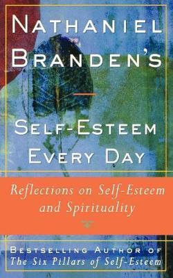 Nathaniel Brandens Self-Esteem Every Day by Nathaniel Branden image