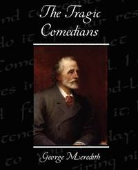 a comparison of the two comedies by george meridith George meredith's biography and life storygeorge meredith george meredith's works: essays essay on comedy (1877) these two were rapid falcons in a snare.