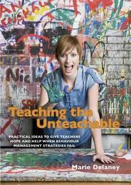 Teaching the Unteachable by Marie Delaney