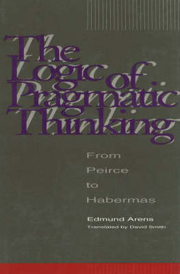 The Logic of Pragmatic Thinking: From Peirce to Habermas by Edmund Arens image