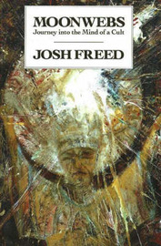 Moonwebs: Journey into the Mind of a Cult by Josh Freed image