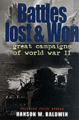 Battles Lost and Won: Great Campaigns of World War II by Hanson W. Baldwin image