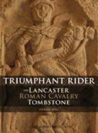 The Lancaster Roman Cavalry Stone by Stephen Bull