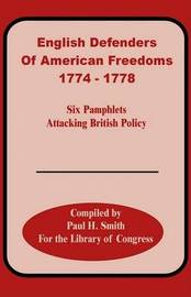 English Defenders of American Freedoms: 1774-1778 by Paul H Smith image