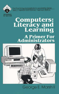 Computers: Literacy and Learning by George E. Marsh