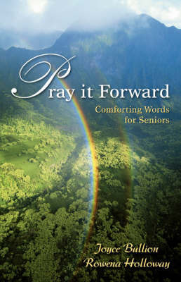Pray It Forward: Comforting Words for Seniors by Joyce Bullion