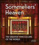 Sommeliers' Heaven: The Greatest Wine Cellars of the World by Paolo Basso