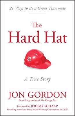 The Hard Hat by Jon Gordon