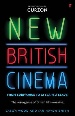New British Cinema from 'Submarine' to '12 Years a Slave' by Jason Wood image