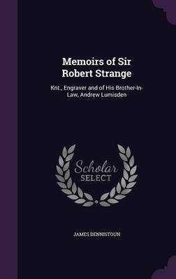 Memoirs of Sir Robert Strange by James Dennistoun image