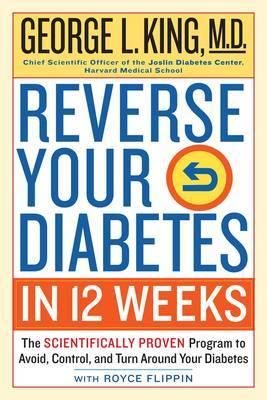 Reverse Your Diabetes In 12 Weeks by George King