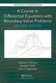 A Course in Differential Equations with Boundary Value Problems by Stephen A. Wirkus