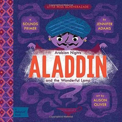 Little Miss Scheherazade Arabian Nights, Aladdin and the Wonderful Lamp: A BabyLit Sounds Primer by Jennifer Adams