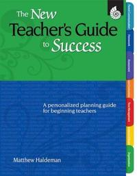 The New Teacher's Guide to Success by Mattew Haldeman image