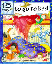Fifteen Ways to Go to Bed by Kathy Henderson image