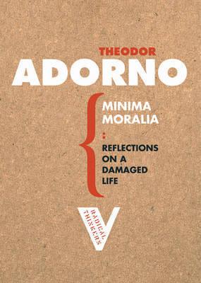 Minima Moralia by Theodor W Adorno