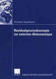 Residualgewinnkonzepte Zur Externen Aktienanalyse by Christoph Hesselmann