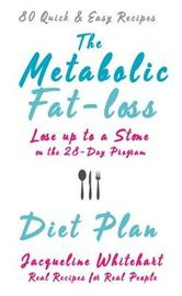 The Metabolic Fat-loss Diet Plan by Jacqueline Whitehart