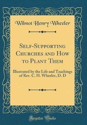 Self-Supporting Churches and How to Plant Them by Wilmot Henry Wheeler image