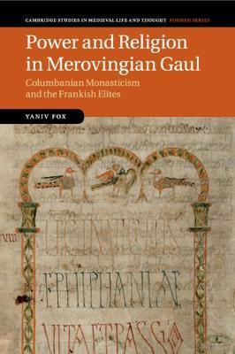 Power and Religion in Merovingian Gaul by Yaniv Fox