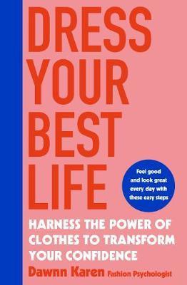 Dress Your Best Life by Dawnn Karen