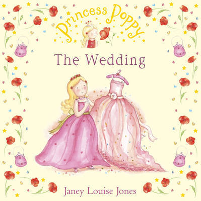 Princess Poppy: The Wedding by Janey Louise Jones image