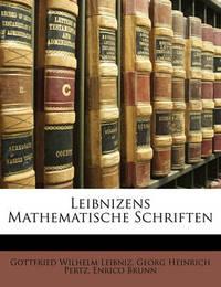 Leibnizens Mathematische Schriften by Georg Heinrich Pertz