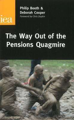 The Way Out of the Pensions Quagmire by Philip Booth