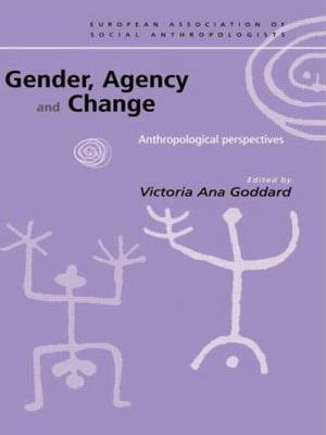 Gender, Agency and Change by Victoria Goddard image