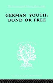 German Youth:Bond Free Ils 145 by Howard Paul Becker image