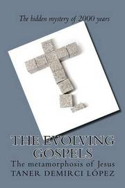 The Evolving Gospels: The Metamorphosis of Jesus by Taner Eon Demirci Lopez image