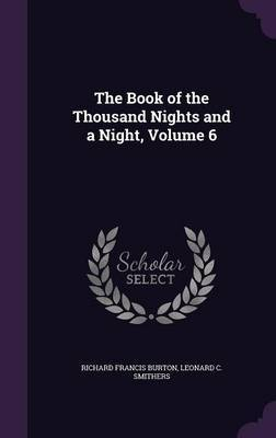 The Book of the Thousand Nights and a Night, Volume 6 by Richard Francis Burton image